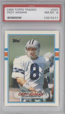 1989 Topps Traded - [Base] #70T - Troy Aikman [PSA8]