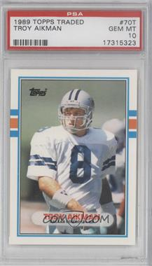 1989 Topps Traded #70T - Troy Aikman [PSA 10]