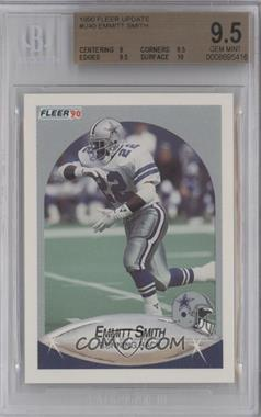 1990 Fleer Update - [Base] #U-40 - Emmitt Smith [BGS 9.5]