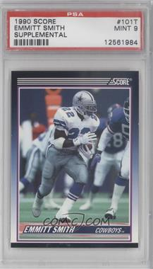 1990 Score Rookie & Traded (Supplemental) #101T - Emmitt Smith [PSA 9]