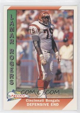 1991 Pacific - [Base] #567 - Lamar Rogers
