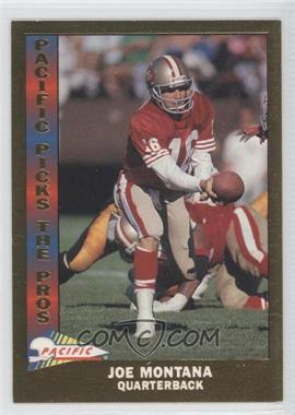 1991 Pacific - Pacific Picks The Pros - Gold #10 - Joe Montana