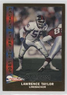1991 Pacific - Pacific Picks The Pros - Gold #19 - Lawrence Taylor