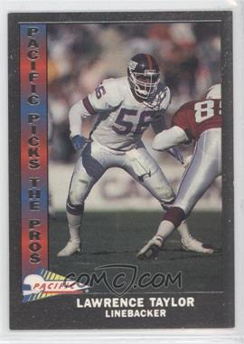 1991 Pacific - Pacific Picks The Pros - Silver #19 - Lawrence Taylor