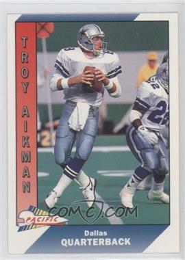 1991 Pacific - Prototypes #232 - Troy Aikman