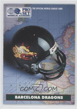 1991 Pro Set - WLAF Helmets #1 - Barcelona Dragons (WLAF) Team