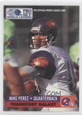 1991 Pro Set - WLAF Inserts #10 - Mike Perez