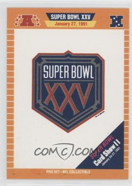 1991 Pro Set Suber Bowl Card Show II #NoN - Super Bowl XXV Logo