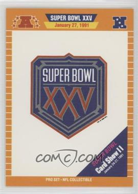 1991 Pro Set Super Bowl Card Show II - [Base] #NoN - Super Bowl XXV Logo