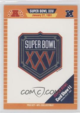 1991 Pro Set Super Bowl Card Show II #NoN - Super Bowl XXV Logo
