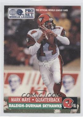 1991 Pro Set WLAF Inserts #26 - Mark Maye
