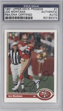1991 Upper Deck - [Base] #1 - Joe Montana (Promo) [PSA/DNA Certified Auto]