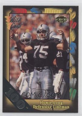 1991 Wild Card - [Base] - 100 Stripe #107 - Howie Long