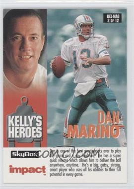 1993 Skybox Impact Kelly's Heroes/Magic's Kingdom #KEL/MAG 2 - Dan Marino, Jim Kelly