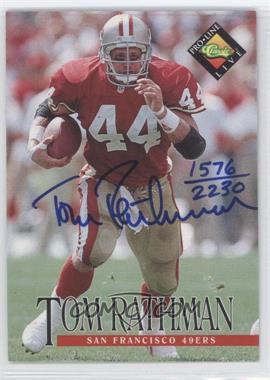 1994 Classic Pro Line Live Autographs #TORA - Tom Rathman /2230