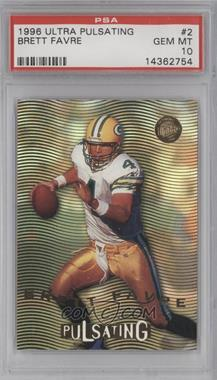 1996 Fleer Ultra Pulsating #2 - Brett Favre [PSA 10]