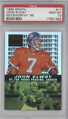 1996 Pinnacle Zenith Noteworthy '95 #11 - John Elway [PSA 10]