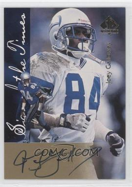 1997 SP Authentic [???] #N/A - Joey Galloway
