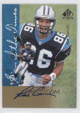 1997 SP Authentic Sign of the Times #RACA - Rae Carruth