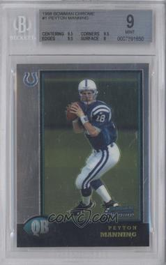 1998 Bowman Chrome #1 - Peyton Manning [BGS9]