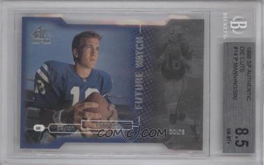 1998 SP Authentic - [Base] - Die-Cut #14 - Peyton Manning /500 [BGS8.5]