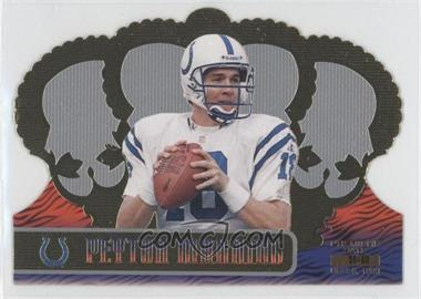 1999 Pacific Crown Royale Premiere Date #60 - Peyton Manning /68