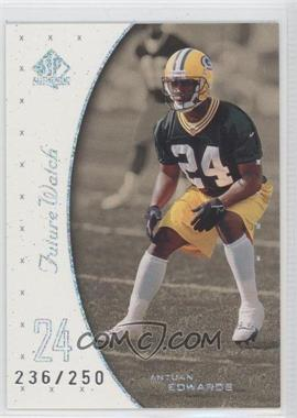 1999 SP Authentic [???] #144 - Antuan Edwards /250