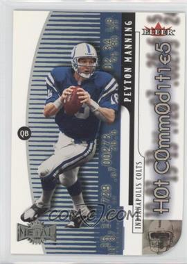 2000 Fleer Metal - Hot Commodities #4 HC - Peyton Manning