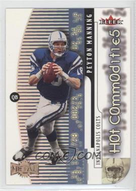 2000 Fleer Metal Hot Commodities #4 HC - Peyton Manning