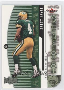 2000 Fleer Metal Hot Commodities #6 HC - Brett Favre