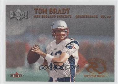 2000 Fleer Metal #267 - Tom Brady
