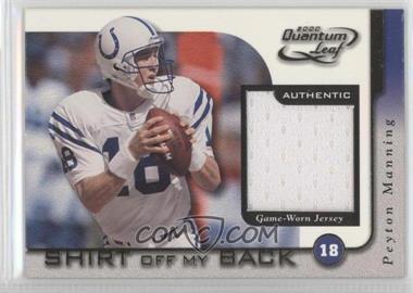 2000 Quantum Leaf Shirt Off My Back #SB 05 - Peyton Manning /100