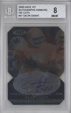 2000 SAGE Hit Autographs Diamond Die-Cut #A47 - Deon Grant [BGS 8]