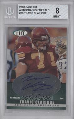 2000 SAGE Hit Autographs Emerald #A29 - Travis Claridge [BGS 8]