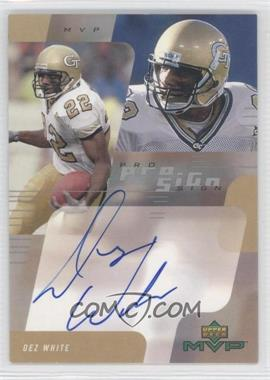2000 Upper Deck MVP Pro Sign #DW - Dez White