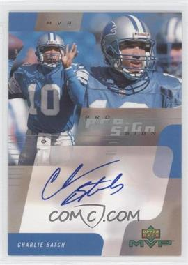 2000 Upper Deck MVP Pro Sign #N/A - Charlie Batch