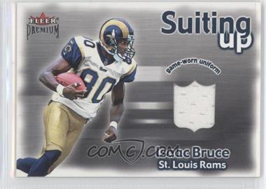 2001 Fleer Premium Suiting Up #N/A - Isaac Bruce