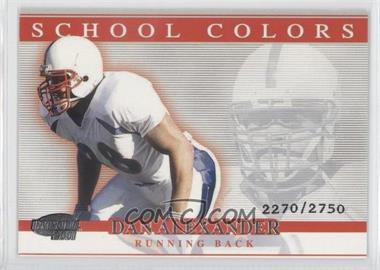 2001 Pacific Invincible School Colors #25 - Dan Alexander /2750