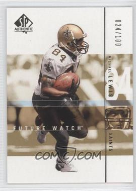 2001 SP Authentic - [Base] - Future Watch Rookies Gold #157 - Michael Lewis /100