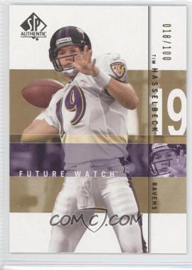 2001 SP Authentic Future Watch Rookies Gold #147 - Tim Hasselbeck /100