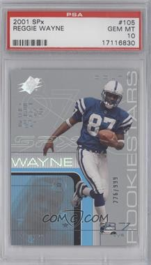 2001 SPx #105.1 - Reggie Wayne (football in left hand) /999 [PSA 10]