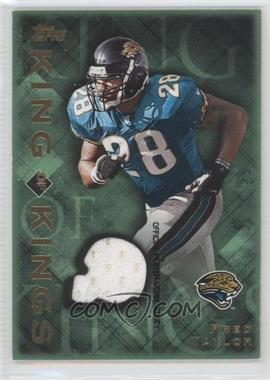 2001 Topps - King of Kings Jerseys #K-FT - Fred Taylor