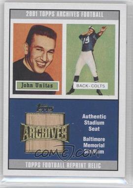 2001 Topps Archives - Reprint Stadium Seat Relics #AS-JU - Johnny Unitas