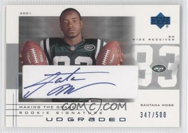 2001 UD Graded Making the Grade Rookie Signature #50 - Santana Moss /500