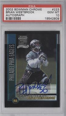 2002 Bowman Chrome #223 - Rookie Autograph - Brian Westbrook [PSA10]