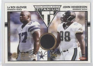 2002 Private Stock Titanium - [Base] #123 - John Henderson, La'Roi Glover /1100