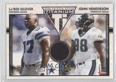2002 Private Stock Titanium - [Base] #123 - John Henderson, La'Roi Glover /1100