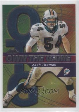 2002 Topps Chrome - Own the Game #OG28 - Zach Thomas