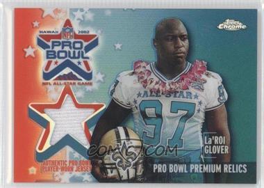 2002 Topps Chrome - Pro Bowl Premium Jerseys - Refractor #PP-LG - La'Roi Glover