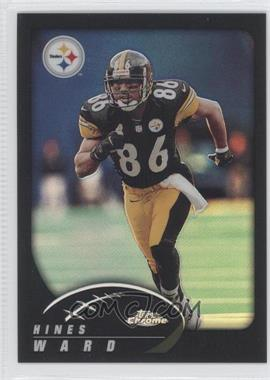 2002 Topps Chrome Black Refractor #99 - Hines Ward /599